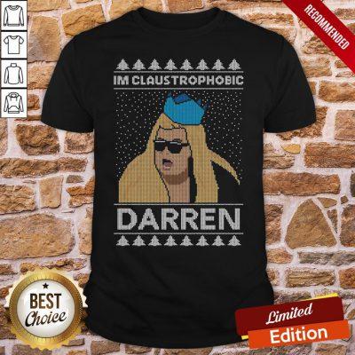 Premium I'm Claustrophobic Darren Ugly Christmas Shirt- Design By Proposetees.com