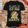 Never Underestimate An Old Man Who Plays Darts Shirt-Design By Proposetees.com