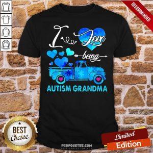 Pretty Autism Awareness I Love Being Autism Grandma Shirt- Design By Proposetees.com