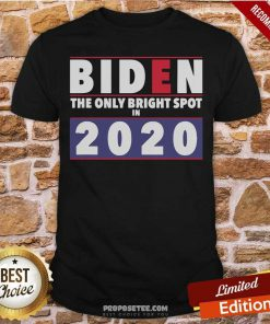 Joe Biden The Only Bright Spot In 2020 President Shirt-Design By Proposetees.com