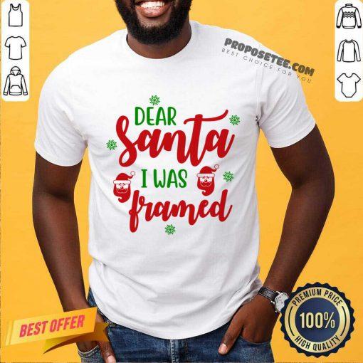 Top Dear Santa I Was Framed Funny Christmas Humor Shirt-Design By Proposetees.com
