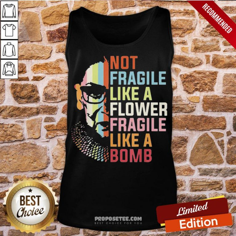 Top Not Fragile Like A Flower But A Bomb Ruth Bader Rbg Feminist Tank Top-Design By Proposetees.com