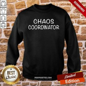 Chaos Coordinator Parenting Teacher Sweatshirt-Design By Proposetees.com