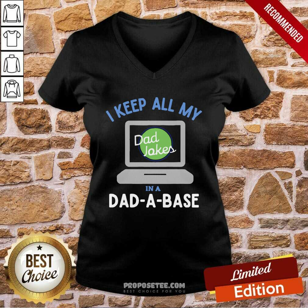 I Keep All My Dad Jokes In A Dad A Base Dad Jokes V-neck-Design By Proposetees.com