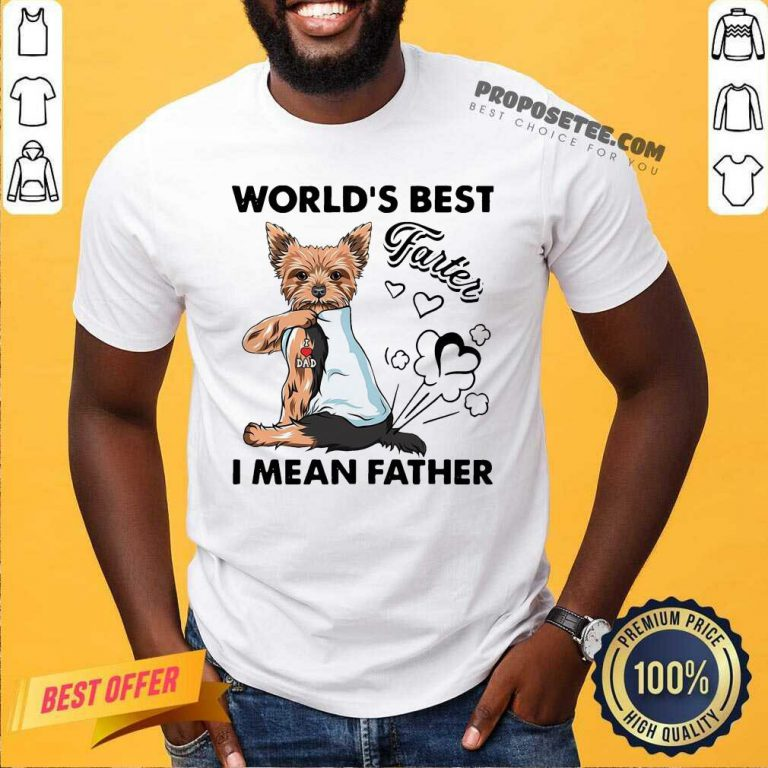 Yorkshire Terrier World's Best Farter I Mean Father Shirt-Design By Proposetees.com
