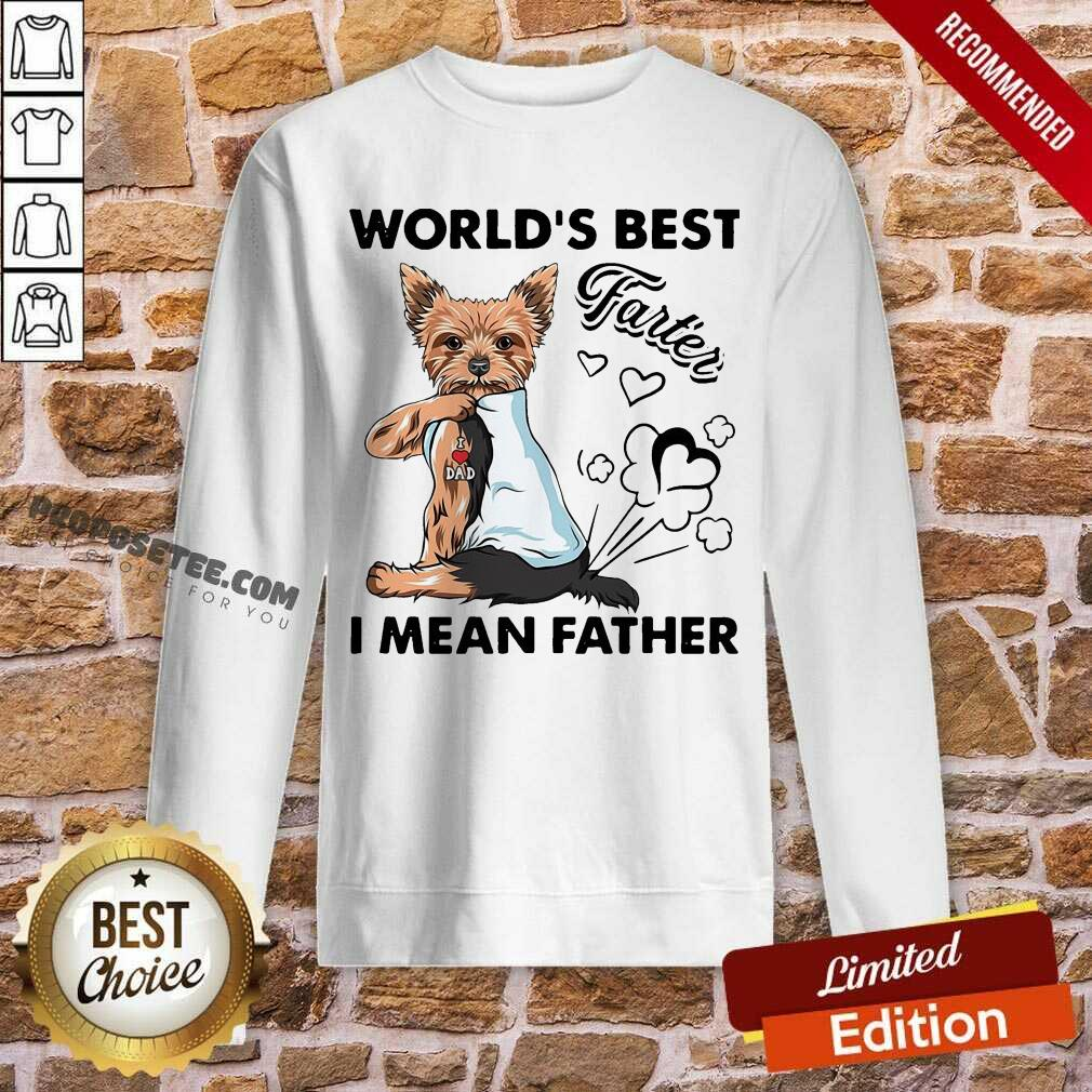 Yorkshire Terrier World's Best Farter I Mean Father Sweatshirt-Design By Proposetees.com