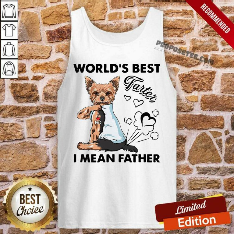 Yorkshire Terrier World's Best Farter I Mean Father Tank Top-Design By Proposetees.com