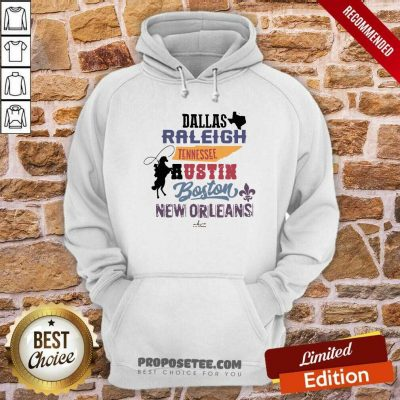 Dallas Raleigh Tennessee Austin Boston New Orleans Hoodie-Design By Proposetees.com