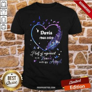 Davis 1960 2020 Half Of My Heart Is In Heaven With My Angel Shirt-Design By Proposetees.com