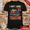 I Don't Snore I Dream That I'm A Tractors Shirt-Design By Proposetees.com