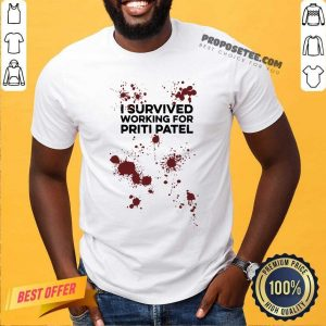 I Survived Working For Priti Patel Shirt-Design By Proposetees.com
