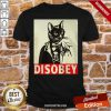 Radical Cat Disobey Shirt-Design By Proposetees.com