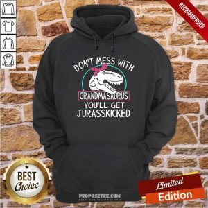 Don't Mess With Grandmasaurus You'll Saurus You'Ll Get Jurasskicked Hoodie-Design By Proposetees.com