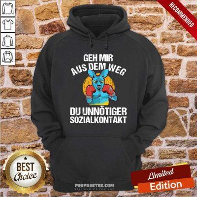 Geh Mir Aus Dem Weg Du Unnötiger Sozialkontakt Lustiges Hoodie-Design By Proposetees.com