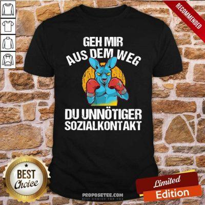 Geh Mir Aus Dem Weg Du Unnötiger Sozialkontakt Lustiges Shirt-Design By Proposetees.com