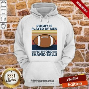 Rugby Is Played By Men With Odd Shaped Balls Vintage Retro Hoodie-Design By Proposetees.com