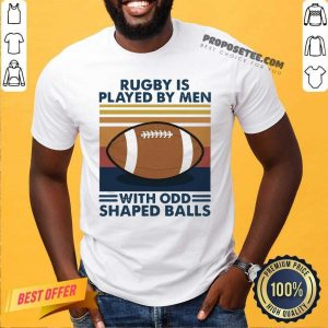 Rugby Is Played By Men With Odd Shaped Balls Vintage Retro Shirt-Design By Proposetees.com