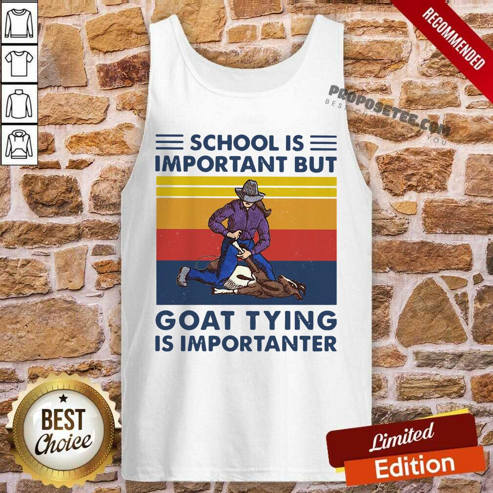 School Is Important But Goat Tying Is Importanter Vintage Tank Top-Design By Proposetees.com