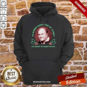 Hot Ya Wanna Hurry This Up Clark I'm Freezin' My Baguettes Off Christmas Vacation Hoodie-Design By Proposetees.com