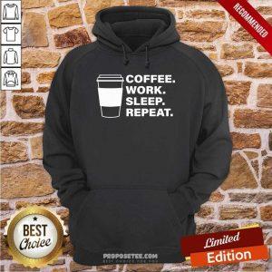 Coffee Work Sleep Repeat Hoodie-Design By Proposetees.com
