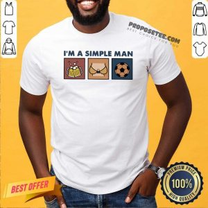 Im A Simple Man Beer Boob And Soccer Shirt-Design By Proposetees.com