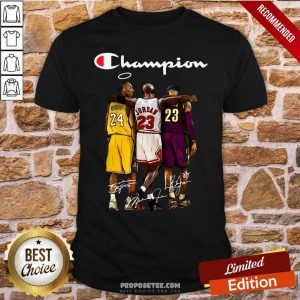 Kobe Bryant Michael Jordan Lebron James Champion Signatures Shirt-Design By Proposetees.com