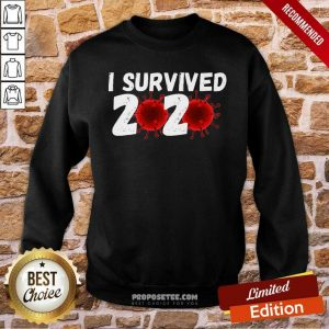 I Survived 2020 Coronavirus Sweatshirt-Design By Proposetees.com