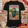 Horse Girl Well Behaved Cowgirl Rarely Make History Poster Shirt-Design By Proposetees.com