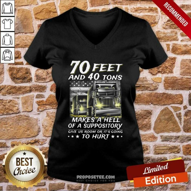 70 Feet And 40 Tons Makes A Hell Of A Suppository Give Us Room Or It's Going Sweatshirt-Design By Proposetees.com