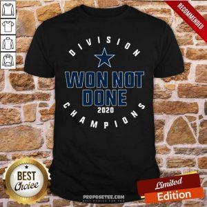Dallas Cowboys Division Champions Won Not Done 2020 Shirt-Design By Proposetees.com