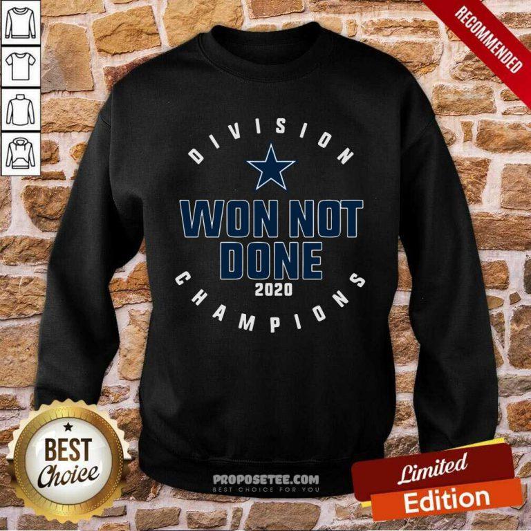 Dallas Cowboys Division Champions Won Not Done 2020 Sweatshirt-Design By Proposetees.com