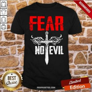 Fear No Evil Shirt-Design By Proposetees.com