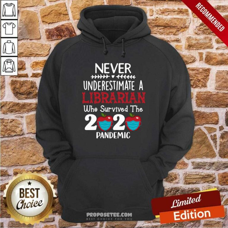 Apple Never Underestimate A Librarian Who Survived 2020 Pandemic Hoodie - Design by proposetees.com