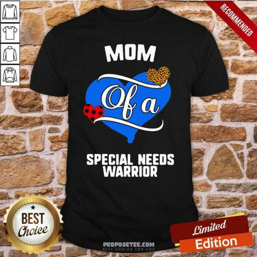 Mom Of A Special Needs Warrior Heart Shirt