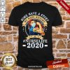 Some Have A Story We Made History Nurselife 2020 Shirt