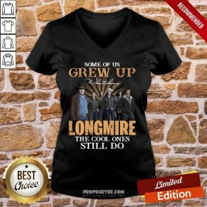 Some Of Us Grew Up Watching Longmire The Cool Ones Still Do V-neck- Design By Proposetees.com