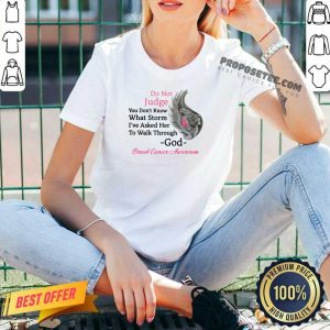 Do Not Judge You Don't Know What Storm I've Asked Her To Walk Through God Breast Cancer Awareness V-neck- Design By Proposetees.com