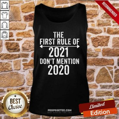 The First Rule Of 2021 Don't Mention 2020 Tank-Top
