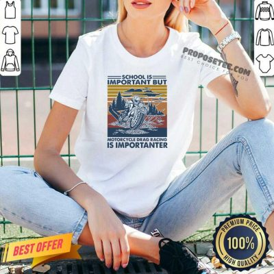 School Is Important But MotorCycle Drag Racing Is Important Vintage V-neck- Design By Proposetees.com