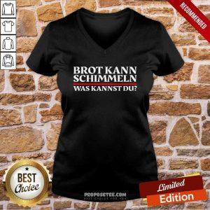 Top Brot Kann Schimmeln Was Kannst Du Lustiges Geschenk V-neck - Design by proposetees.com
