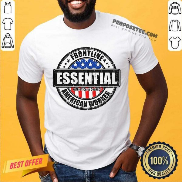 Fantastic Frontline Essential American Worker American Flag Shirt