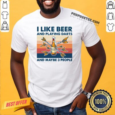 Darts I Like Beer And Playing Darts And Maybe 3 People Vintage Shirt