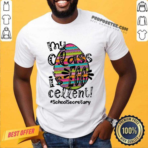 Happy My Class Is Egg Cellent School Secretary Shirt
