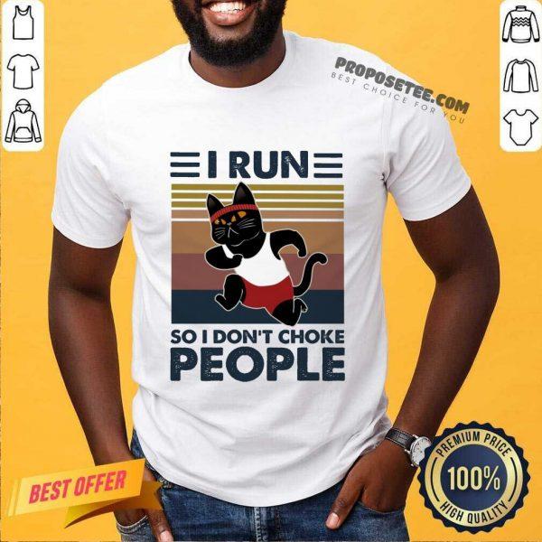 Hot I Run So I Don'T Choke People Shirt