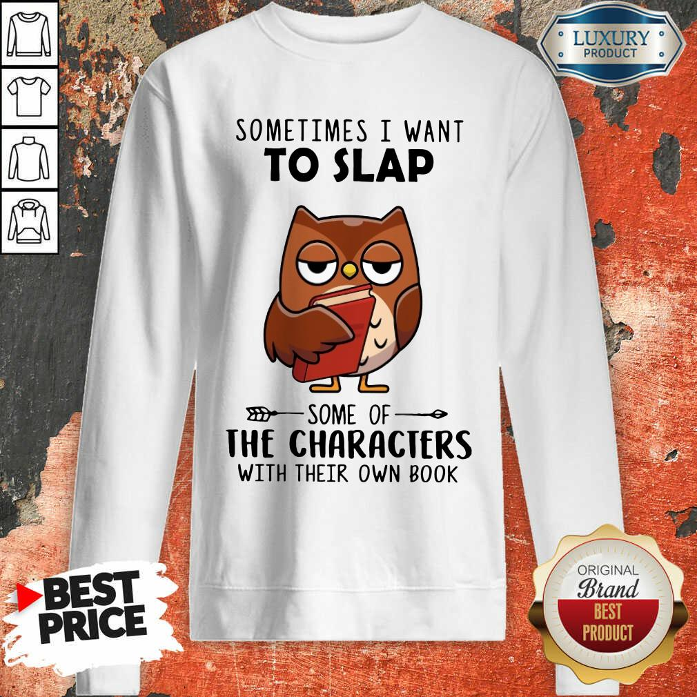 Hot Sometimes I Want To Lap The Characters With Their Own Book Sweatshirt
