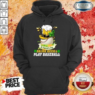 Pretty St Patrick's Day Drink Beer And Play Baseball Hoodie