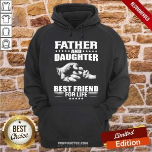 Father And Daughter Best Friend For Life Hoodie