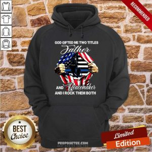 God Gifted Me Two Titles Father Hoodie