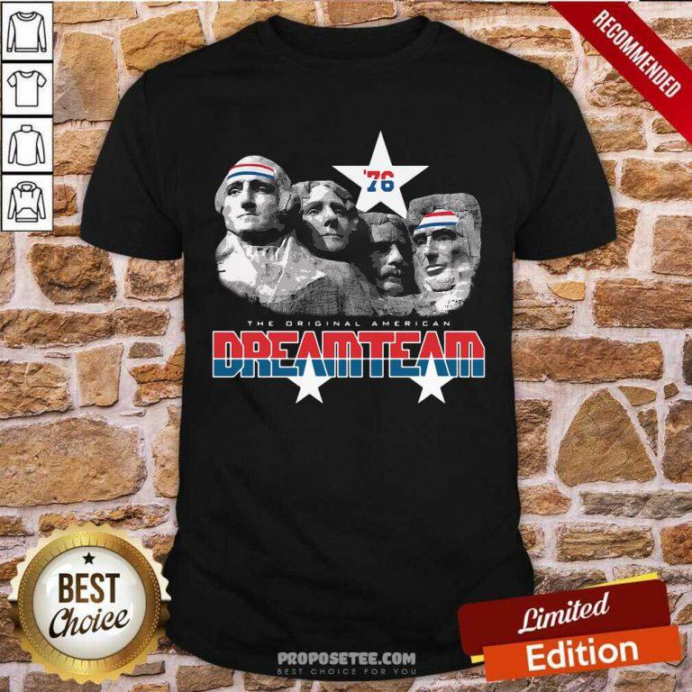 76 The Original American Dream Team 4th Of July Shirt