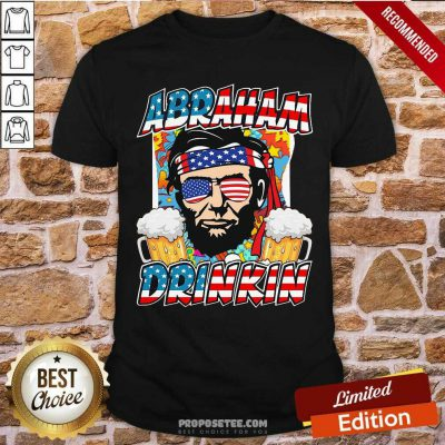 Abraham Lincoln Drinkin 4th Of July Ladies Shirt